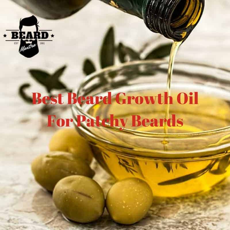 Best Beard Growth Oil For Patchy Beards